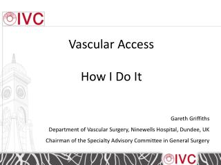 Vascular Access  How I Do It