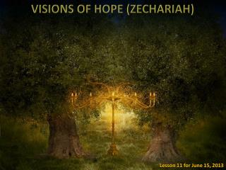 VISIONS OF HOPE (ZECHARIAH)