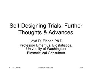 Self-Designing Trials: Further Thoughts & Advances