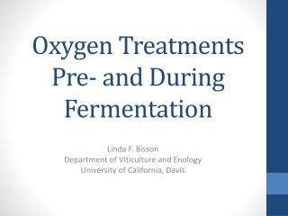 Oxygen Treatments Pre- and During Fermentation