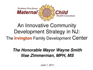 An Innovative Community Development Strategy in NJ: The  Irvington  Family Development  Center