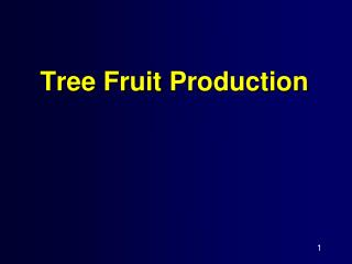 Tree Fruit  Production