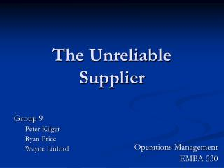 The Unreliable Supplier