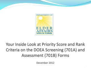 Your Inside Look at Priority Score and Rank  Criteria on the DOEA Screening (701A) and Assessment (701B) Forms December