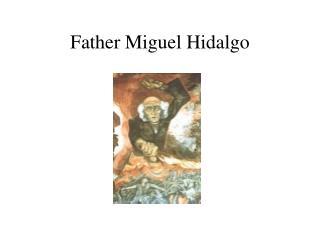 Father Miguel Hidalgo