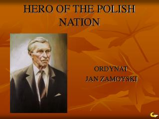 HERO OF THE POLISH NATION