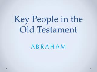 Key People in the Old Testament
