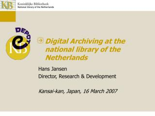 Digital Archiving at the national library of the Netherlands