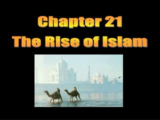 Chapter 21 The Rise of Islam