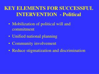 KEY ELEMENTS FOR SUCCESSFUL INTERVENTION  - Political
