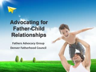 Advocating for Father-Child Relationships