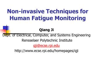 Non-invasive Techniques for Human Fatigue Monitoring