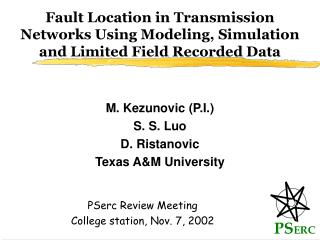 Fault Location in Transmission Networks Using Modeling, Simulation and Limited Field Recorded Data
