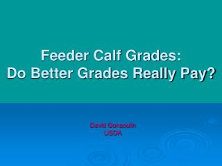 Feeder Calf Grades: Do Better Grades Really Pay?
