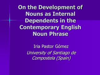 On the Development of Nouns as Internal Dependents in the Contemporary English Noun Phrase
