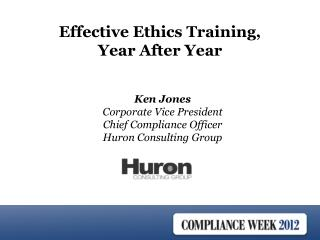 Ken Jones Corporate Vice President Chief Compliance Officer  Huron Consulting Group