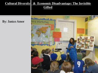 Cultural  Diversity   &  Economic  Disadvantage: The Invisible Gifted