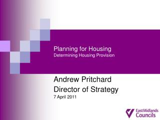 Planning for Housing  Determining Housing Provision