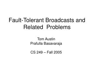 Fault-Tolerant Broadcasts and Related Problems