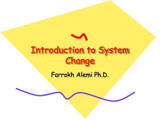 Introduction to System Change