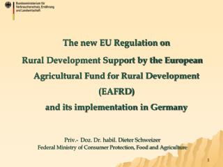 The new EU Regulation on  Rural Development Support by the European Agricultural Fund for Rural Development (EAFRD) an