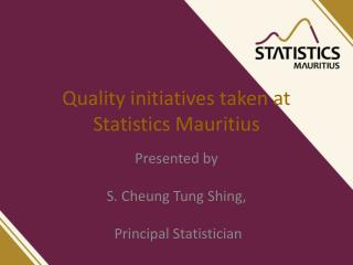 Quality initiatives taken at Statistics Mauritius