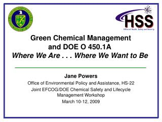Green Chemical Management  and DOE O 450.1A  Where We Are . . . Where We Want to Be