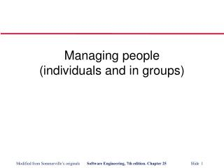 Managing people (individuals and in groups)
