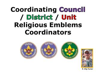 Coordinating Council / District / Unit Religious Emblems Coordinators