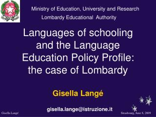 Languages of schooling and the Language Education Policy Profile: the case of Lombardy Gisella Langé gisella.lange@istr
