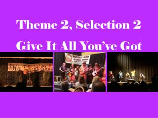Theme 2, Selection 2 Give It All You've Got