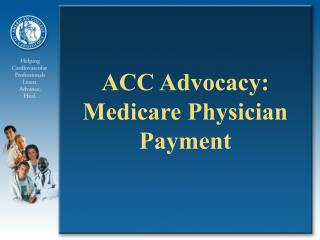 ACC Advocacy: Medicare Physician Payment