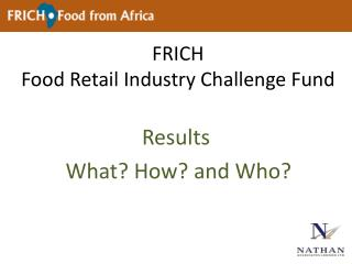 FRICH Food Retail Industry Challenge Fund