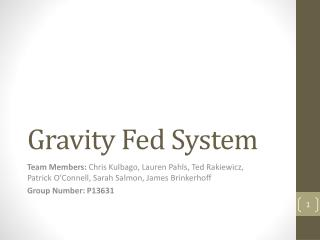 Gravity Fed System
