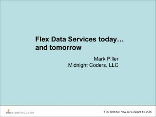 Flex Data Services today… and tomorrow