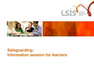 Safeguarding:  Information session for learners