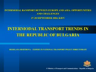 INTERMODAL RANSPORT BETWEEN EUROPE AND ASIA: OPPORTUNITIES AND CHALLENGES 27-28 SEPTEMBER 2004, KIEV INTERMODAL TRANSPOR