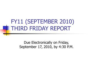 FY11 (SEPTEMBER 2010) THIRD FRIDAY REPORT