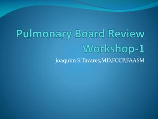 Pulmonary Board Review Workshop-1