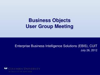 Business Objects  User Group Meeting
