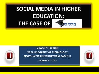 SOCIAL MEDIA IN HIGHER EDUCATION: THE CASE OF FACEBOOK