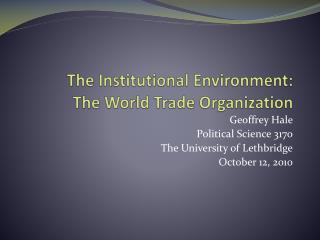The Institutional Environment: The World Trade Organization