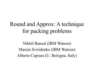 Round and Approx: A technique for packing problems