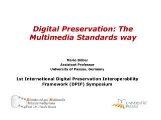 Digital Preservation: The Multimedia Standards way