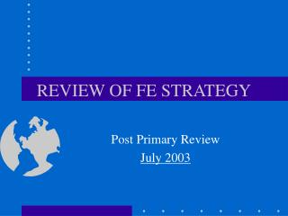 REVIEW OF FE STRATEGY