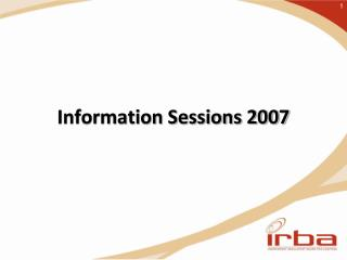 Information Sessions 2007