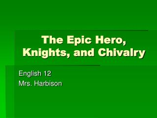 The Epic Hero, Knights, and Chivalry