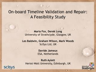 On-board Timeline Validation and Repair:  A Feasibility Study