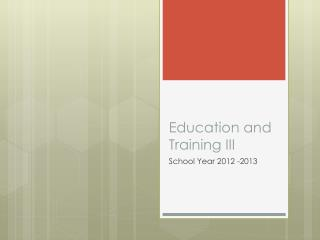 Education and Training III