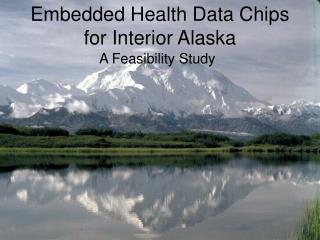 Embedded Health Data Chips for Interior Alaska